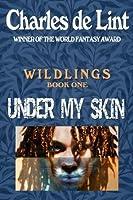 Under My Skin (Wildlings)