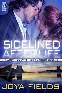 Sidelined Afterlife (Hauntings at Inner Harbor, #3)
