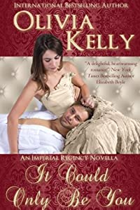 It Could Only Be You (The Imperial Regency Series)