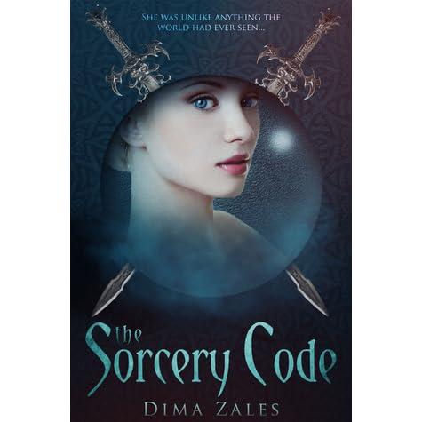 The Sorcery Code (The Sorcery Code, #1) by Dima Zales