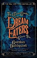 The Glass Books of the Dream Eaters, Volume Two: 2