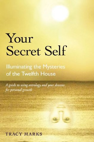 Your Secret Self: Illuminating the Mysteries of the Twelfth