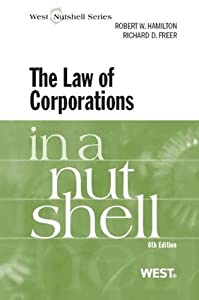 Hamilton and Freer's The Law of Corporations in a Nutshell, 6th (Nutshell Series)