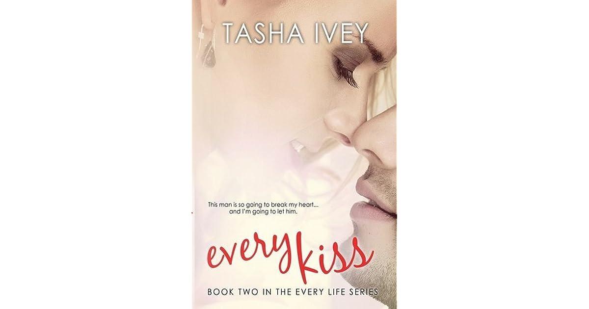Every Kiss (Every Life, #2) by Tasha Ivey