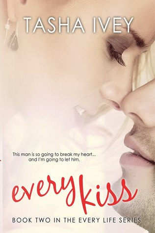Every Kiss (Every Life, #2)