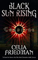 Black Sun Rising: The Coldfire Trilogy: Book One