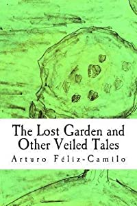 The Lost Garden and Other Veiled Tales: English Special Edition