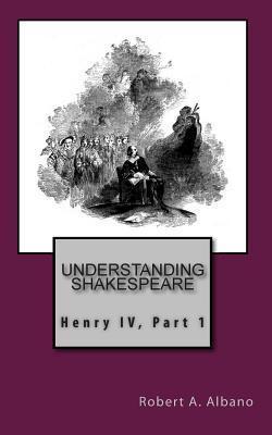 Understanding Shakespeare: Henry IV, Part 1