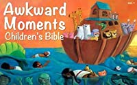 Awkward Moments (not found in your average) Children's Bible - Vol. 1