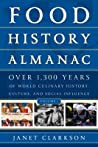 Food History Almanac: Over 1,300 Years of World Culinary History, Culture, and Social Influence