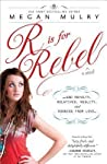 R Is for Rebel (Unruly Royals, #4)