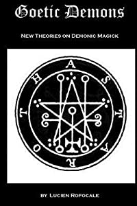 Goetic Demons: New Theories on Demonic Magick