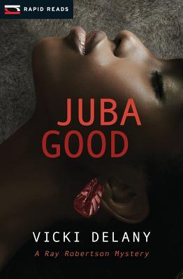 Juba Good (Ray Robertson, #1)