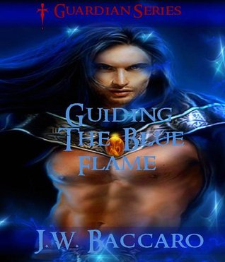 Guiding The Blue Flame Sword & Sorcery Coming Of Age Wizard Fantasy~ (Guardian Series)