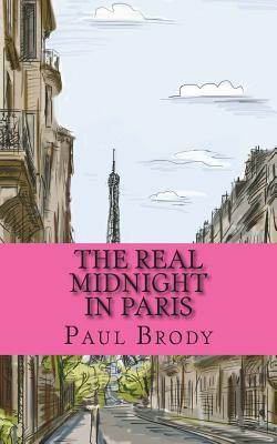The Real Midnight In Paris by Paul Brody