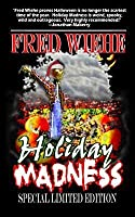 Holiday Madness the Special Limited Edition