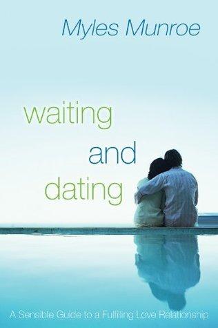 waiting-and-dating -a-sensible-myles-munroe