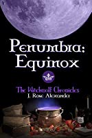 Penumbra: Equinox (The Witchwolf Chronicles)
