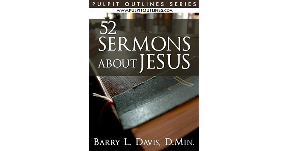 52 Sermons About Jesus (Pulpit Outlines Book 1) by Barry L  Davis
