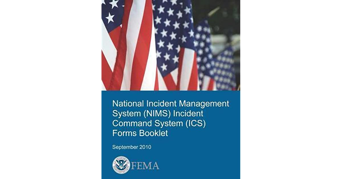 National Incident Management System Nims Incident Command System Ics Forms Booklet By U S Department Of Homeland Security