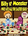 Billy and the Monster Who Ate All the Easter Eggs