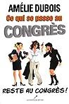 Ce qui se passe au congrès... reste au congrès !