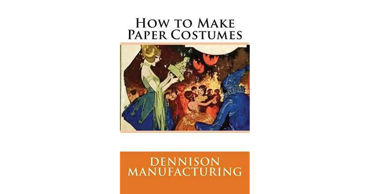 1922 How to Make Paper Costumes Booklet  Published by Dennison Manufacturing Co.