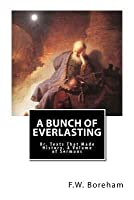 A Bunch of Everlasting: Or, Texts That Made History, a Volume of Sermons