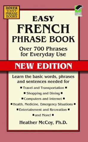 Easy French Phrase Book - Over 700 Phrases for Everyday Use (NEW EDITION)