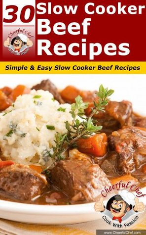 30 Slow Cooker Beef Recipes - Simple & Delicious Slow Cooker Beef Recipes (Slow Cooker Recipes)