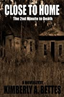 Close to Home (Minutes to Death)