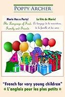 Marie Has a Party! / La fête de Marie! (French for Very Young Children / L'anglais pour les plus petits)