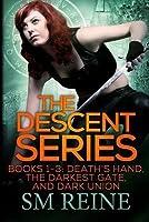 The Descent Series, Books 1-3: Death's Hand, the Darkest Gate, and Dark Union