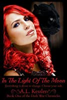 In the Light of the Moon (Dark War Chronicles #1)