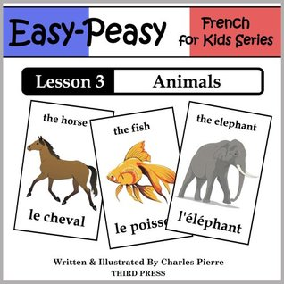 French Lesson 3: Animals (Easy-Peasy French for Kids)