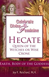Hecate: Queen of the Witches or Wise Crone?