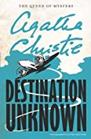 Destination Unknown (Agatha Christie Mysteries Collection)