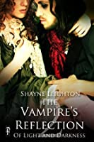 The Vampire's Reflection (Of Light and Darkness)