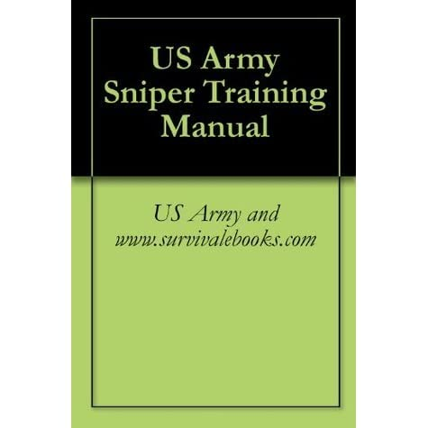 US Army Sniper Training Manual by U S  Department of the Army