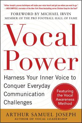 Vocal Power: Harness Your Inner Voice to Conquer Everyday Communication Challenges