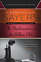 The Unpleasantness at the Bellona Club: A Lord Peter Wimsey Mystery (Lord Peter Wimsey, #4)