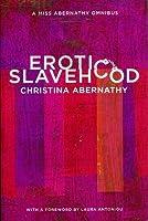 Erotic Slavehood: A Miss Abernathy Omnibus