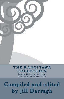 The Rangitawa Collection: Short Stories by New Zealand Authors 2013