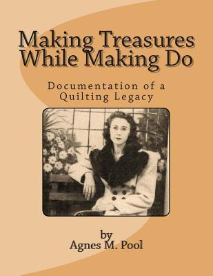 Making Treasures While Making Do: Documentation of a Quilting Legacy