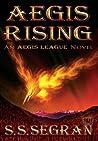 Aegis Rising by S.S. Segran