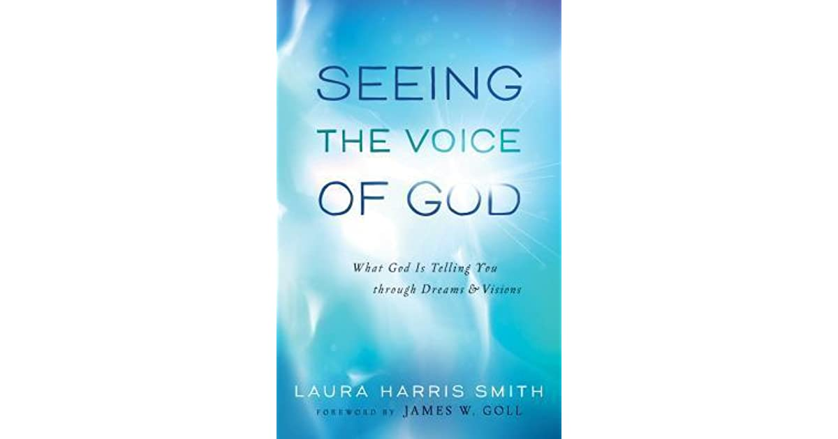 Seeing the voice of god what god is telling you through dreams and seeing the voice of god what god is telling you through dreams and visions by laura harris smith fandeluxe Images