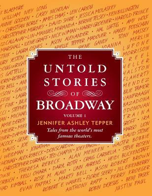 The Untold Stories of Broadway by Jennifer Ashley Tepper