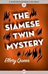 The Siamese Twin Mystery (Ellery Queen #7)