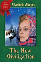 The New Civilization (The Ringing Cedars of Russia, #8.1)