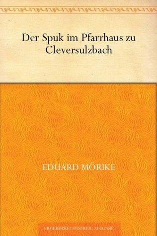Der Spuk im Pfarrhaus zu Cleversulzbach (German Edition)